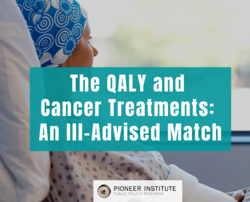 The QALY and Cancer Treatments: An Ill-Advised Match